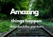 Amazing things happen